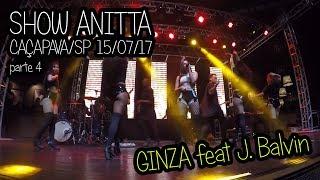 Baixar ANITTA em Caçapava/SP (15/07/2017) - Ginza ft. J.Balvin (parte 4/10)