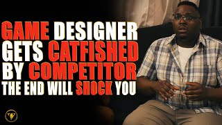 Game Designer Gets Catfished By Competitor, The End Will Shock You.