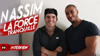 NASSIM SAHILI : LA FORCE TRANQUILLE / Interview 🎙