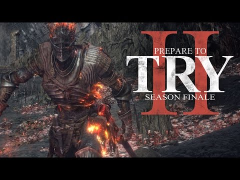 Prepare to Try: Season Finale - The Lord of Cinder