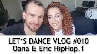 LET'S DANCE - VLOG #010 - Eric Stehfest und Oana Nechiti vor dem Hip Hop
