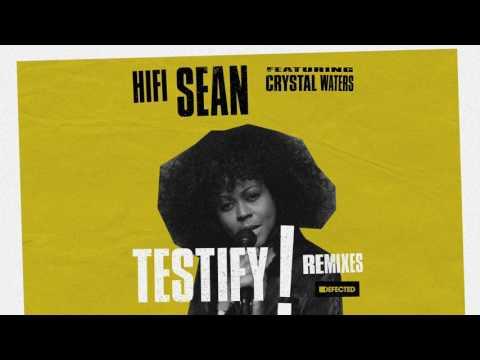 Hifi Sean featuring Crystal Waters 'Testify' (Superchumbo Dub)