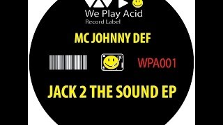 MC Johnny Def - Jack 2 The Sound (Of The Underground) Original Mix