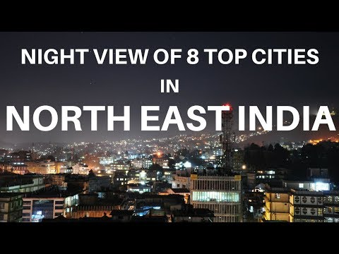 Night view of 8 top cities of North East India