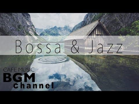 Bossa Nova & Jazz Music - Relaxing Cafe Music For Work & Study - Background Cafe Music
