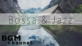 Bossa Nova & Jazz Music - Relaxing Cafe Music For Work & Study - Background Cafe Music