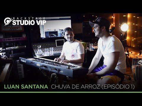 Backstage Vip - Luan Santana - Chuva de Arroz (Episódio 01)