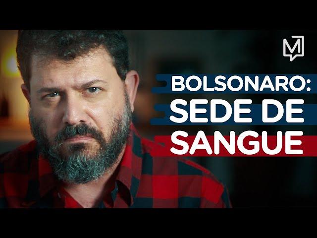Bolsonaro: sede de sangue I Ponto de Partida