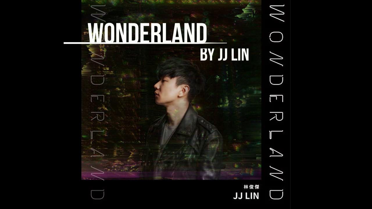 JJ Lin 林俊傑 - Wonderland (English/Chinese Lyrics)