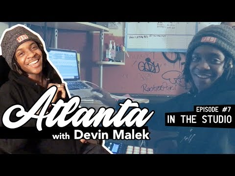 ATLANTA with Devin Malek: In The Studio [Episode 7]