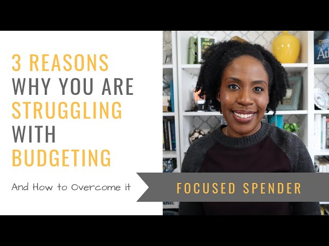 3 Reasons Why You're Struggling with Budgeting and a Solution to Help