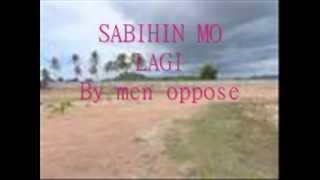 SABIHIN MO LAGI -by MEN OPPOSE