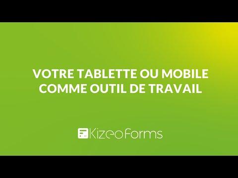 Transformez votre téléphone ou tablette en véritable outil de travail avec Kizeo Forms !