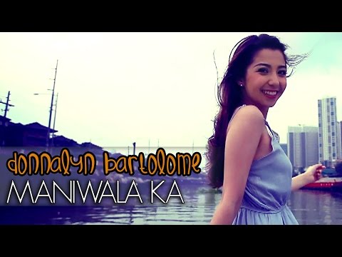 Donnalyn Bartolome - Maniwala Ka [Official Music Video]