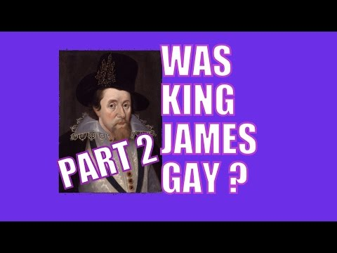Was King James Gay? Part 2