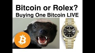 Rolex or Bitcoin - Buying One Bitcoin LIVE