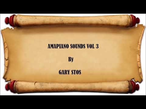 Amapiano 2018 Guest Mix Amapiano Sounds Vol 3 Mixed By Gary Stos