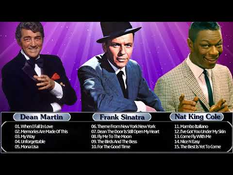 Frank Sinatra,Nat King Cole,Dean Martin Best Songs Collection 2017
