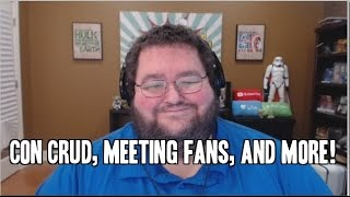 Rambling: Con Crud, Sponsored Vids, Youtube, and MORE!