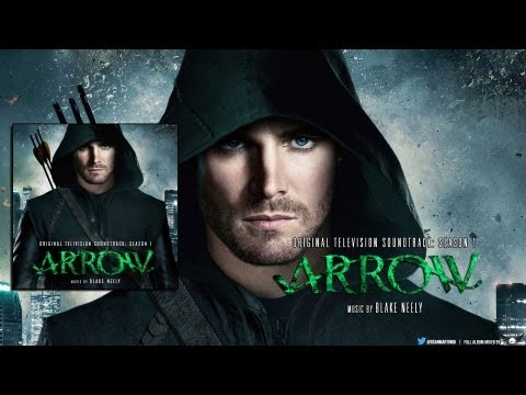Blake Neely - Arrow OST: Season 1 - (1080p) Full Album | Mix
