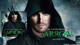 Blake Neely - Arrow OST: Season 1 - (1080p) Full Album | Mixed by @gsanmartinOK