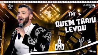 Baixar Quem Traiu Levou  -  Gusttavo Lima  DVD O Embaixador In Cariri  (Ao Vivo)  +  Letra