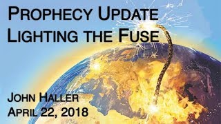 2018 04 22 John Haller's Prophecy Update
