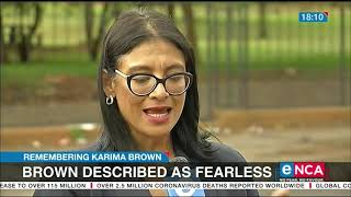 Karima Brown Described As Strong And Fearless