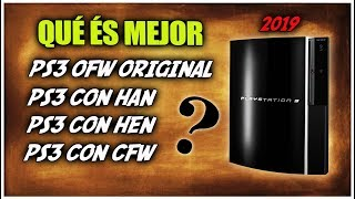 Qué és mejor una PS3 Original o una modificada con HAN, HEN o CFW? | 2019