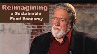 David Korten: Reimagining a Sustainable Food Economy