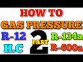 How To Gas Charging In Back Pressure In Hindi R12 R134a R600a H.C