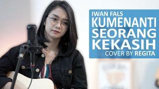 Kumenanti Seorang Kekasih - Iwan Fals cover by Regita