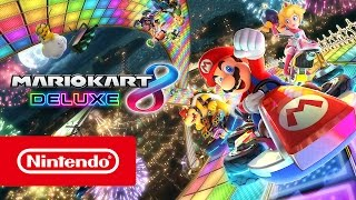 Mario Kart 8 Deluxe - Nintendo Switch Trailer