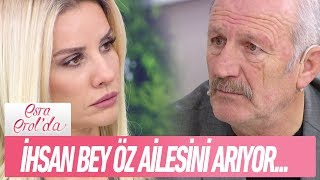 İhsan bey öz ailesini arıyor - Esra Erol'da 2 Ocak 2018