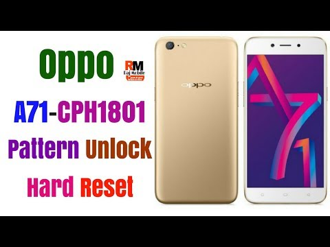 Repeat Oppo A71 [CPH1801] Pattern Unlock,Hard Reset 2018 by Raj