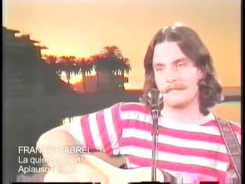 La Quiero a Morir - Francis Cabrel (1979) Videoclip / Sonido original (1980)