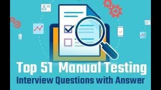 Top 51 Manual Testing Interview Questions with Answer 2018 | Manual Testing Tutorial