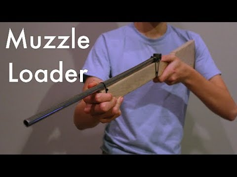 How To Make A Muzzle Loader / Muzzle Loading Rifle