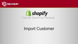 How to Import Customer in Shopify
