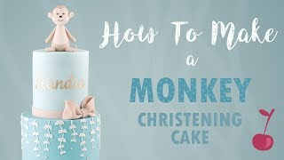 Cute Monkey Christening Cake Tutorial | How To | Cherry School