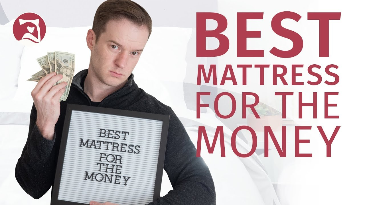Best Mattress For The Money 2019 Mattress Clarity