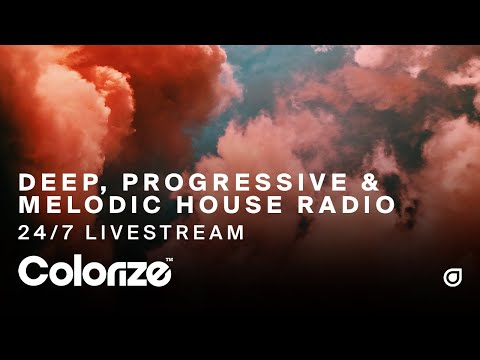 Deep, Progressive & Melodic House Radio - 24/7 Livestream by Colorize