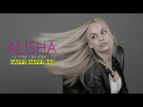 Alisha - O Mie De Idei (Happy Happy Mix)