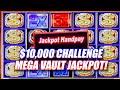 $10,000 HIGH LIMIT CHALLENGE ON MEGA VAULT WITH JACKPOT HANDPAY