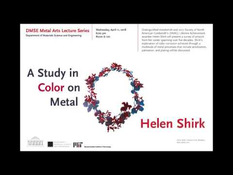 DMSE @ MIT Presents Metal Arts Lecturer Helen Shirk, 2018