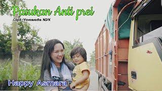 Happy Asmara - Pasukan Anti Prei [OFFICIAL]