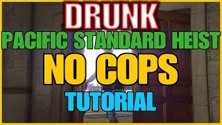 DRUNK PACIFIC STANDARD HEIST ***NO COPS*** TUTORIAL