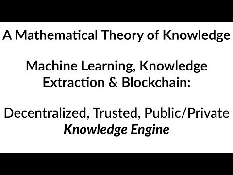 Machine Learning, Knowledge Extraction And Blockchain: The Knowledge Engine