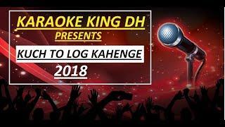 KUCH TO LOG KAHENGE - RAHUL JAIN - KARAOKE VERSION | WATCH NOW:-