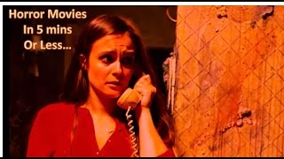 Horror movies in 5 minutes or less